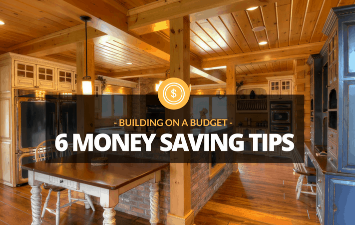 Building on a Budget: Six Money-Saving Secrets of Log and Timber Home Design
