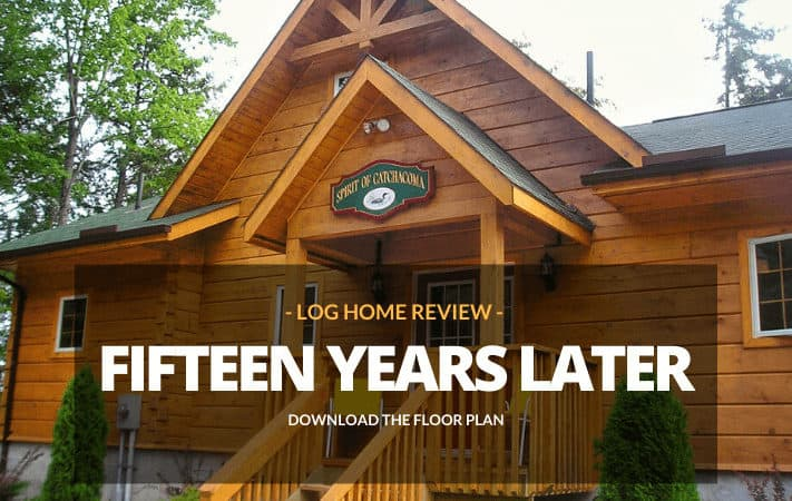 The Welsh's Log Home: 15-Year Review
